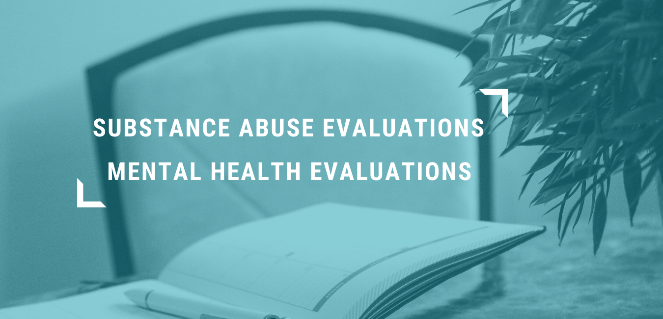 Substance Abuse Assessments mental Health Evaluations